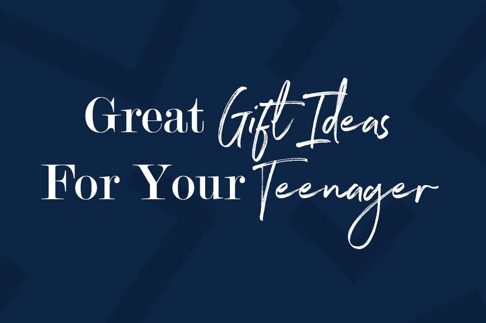 Gift Giving Made Easy: 8 Fun Gift Ideas your Teen Will Love! | Mesa, AZ